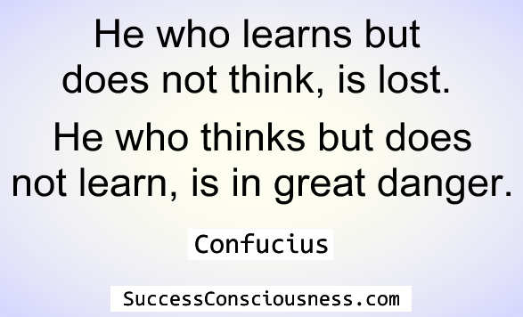 He Who Learns - Confucius