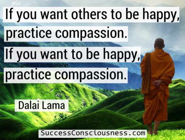 I You Want Others to be Happy, Practice Compassion - Dalai Lama
