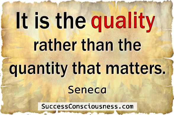 It is the Quality that Matters
