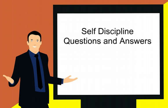 Self Discipline Questions and Answers