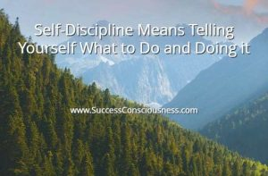 Self Discipline Means Doing What You Say
