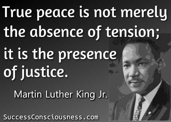 True Peace -Martin Luther King Jr.
